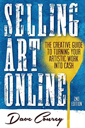 Selling Art Online: The Creative Guide to Turning Your Artistic Work into Cash - Second Edition Cover