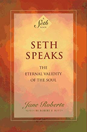Seth Speaks: The Eternal Validity of the Soul Cover