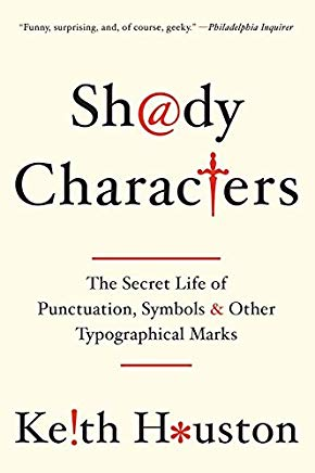 Shady Characters: The Secret Life of Punctuation, Symbols, and Other Typographical Marks Cover