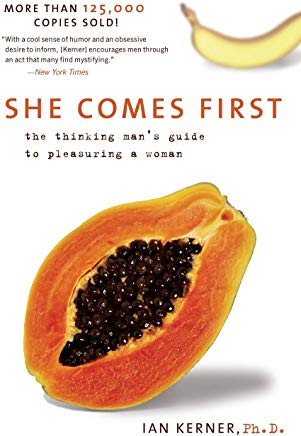 She Comes First: The Thinking Man's Guide to Pleasuring a Woman (Kerner) Cover