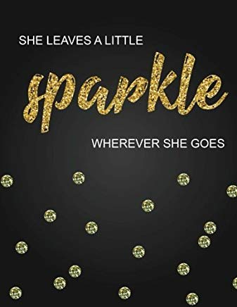 She leaves a little sparkle wherever she goes,Inspirational quote journal, 8.5x11 in,110 pages mixed of 90P Line ruled 20P Dotted grid,: Women quote ... for girl / women / office /student / teacher Cover