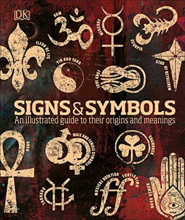 Signs & Symbols: An illustrated guide to their origins and meanings Cover