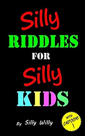 Silly Riddles for Silly Kids Cover