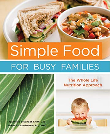 Simple Food for Busy Families: The Whole Life Nutrition Approach Cover