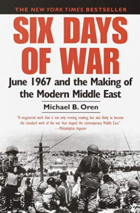 Six Days of War: June 1967 and the Making of the Modern Middle East Cover