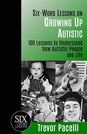 Six-Word Lessons on Growing Up Autistic: 100 Lessons to Understand How Autistic People See Life (The Six-Word Lessons Series) Cover