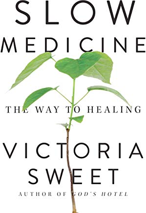 Slow Medicine: The Way to Healing Cover