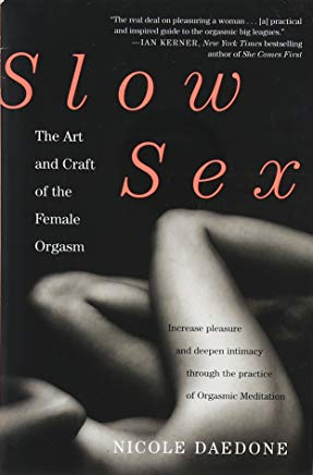 Slow Sex: The Art and Craft of the Female Orgasm Cover