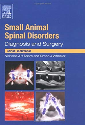 Small Animal Spinal Disorders: Diagnosis and Surgery Cover