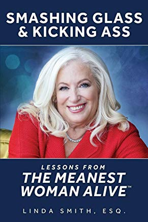 Smashing Glass & Kicking Ass: Lessons from The Meanest Woman Alive Cover