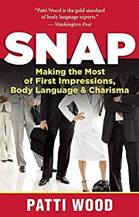 Snap: Making the Most of First Impressions, Body Language, and Charisma Cover
