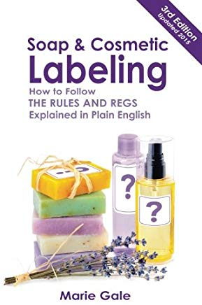 Soap and Cosmetic Labeling: How to Follow the Rules and Regs Explained in Plain English Cover