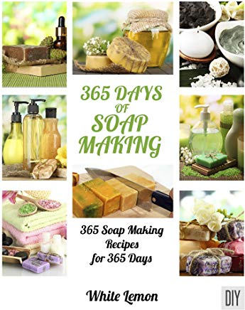 Soap Making: 365 Days of Soap Making Recipes Book Cover