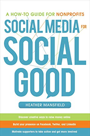 Social Media for Social Good: A How-to Guide for Nonprofits Cover