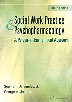 Social Work Practice and Psychopharmacology: A Person-in-Environment Approach: A Person-in-Environment Approach Cover