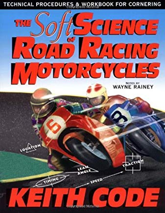Soft Science of Roadracing Motorcycles: The Technical Procedures and Workbook for Roadracing Motorcycles Cover