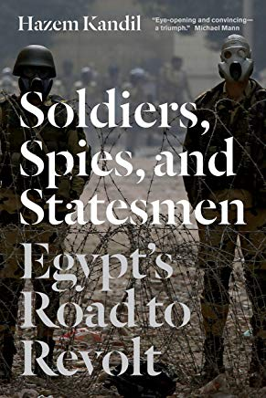 Soldiers, Spies, and Statesmen: Egypt's Road To Revolt Cover