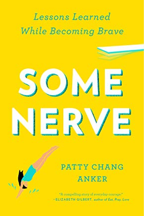 Some Nerve: Lessons Learned While Becoming Brave Cover
