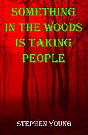 Something in the Woods is Taking People Cover