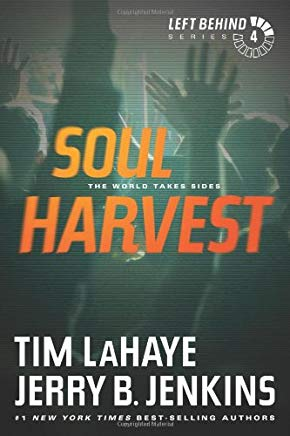 Soul Harvest: The World Takes Sides (Left Behind #4) Cover