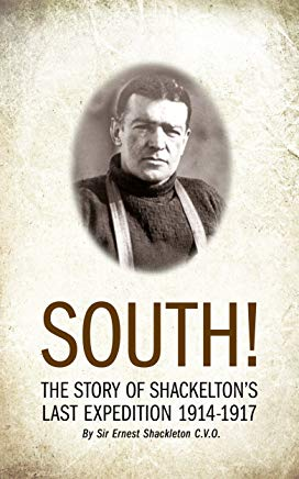 SOUTH! (Illustrated): THE STORY OF SHACKLETON'S LAST EXPEDITION 1914–1917 Cover