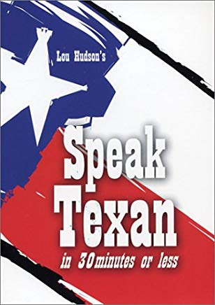 Speak Texan in 30 Minutes or Less Cover