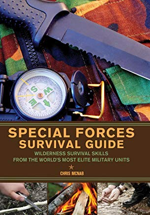 Special Forces Survival Guide: Wilderness Survival Skills from the World's Most Elite Military Units Cover