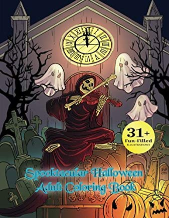 Spooktacular Halloween Adult Coloring Book: Autumn Halloween Fantasy Art with Witches, Cats, Vampires,  Zombies, Skulls, Shakespeare and More Cover