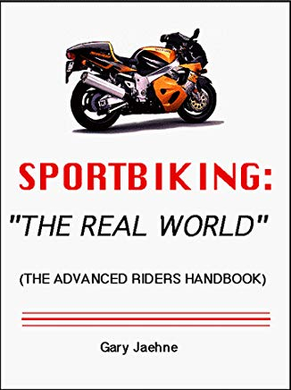 Sportbiking: The Real World (The Advanced Riders Handbook) Cover