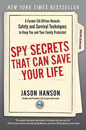 Spy Secrets That Can Save Your Life: A Former CIA Officer Reveals Safety and Survival Techniques to Keep You and Your Family Protected Cover