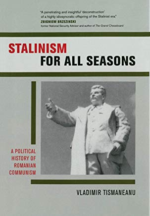 Stalinism for All Seasons: A Political History of Romanian Communism (Society and Culture in East-Central Europe) Cover