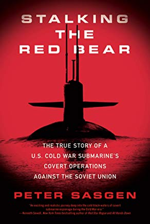 Stalking the Red Bear: The True Story of a U.S. Cold War Submarine's Covert Operations Against the Soviet Union Cover