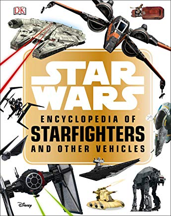 Star Wars  Encyclopedia of Starfighters and Other Vehicles Cover