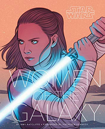 Star Wars: Women of the Galaxy (Star Wars Character Encyclopedia, Art of Star Wars, SciFi Gifts for Women) Cover