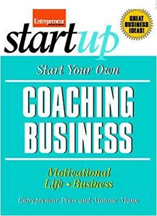 Start Your Own Coaching Business: Your Step-By-Step Guide to Success (StartUp Series) Cover
