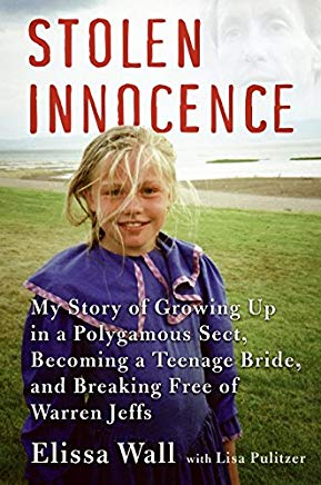 Stolen Innocence: My Story of Growing Up in a Polygamous Sect, Becoming a Teenage Bride, and Breaking Free of Warren Jeffs Cover
