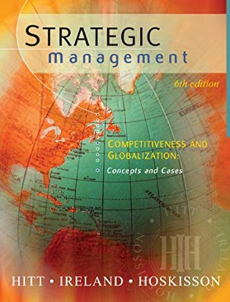 Strategic Management: Competitiveness and Globalization, Concepts and Cases Cover