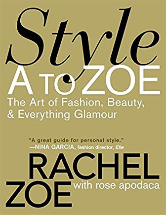 Style A to Zoe: The Art of Fashion, Beauty, & Everything Glamour Cover