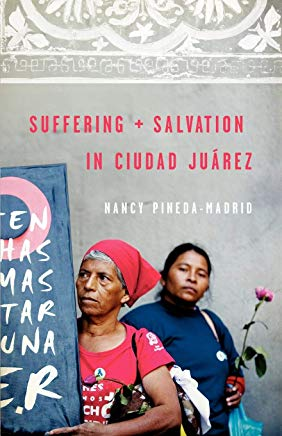 Suffering and Salvation in Ciudad Juarez Cover