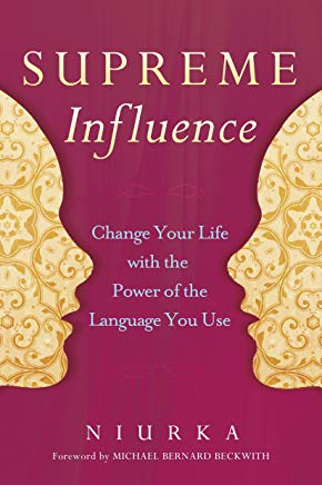 Supreme Influence: Change Your Life with the Power of the Language You Use Cover