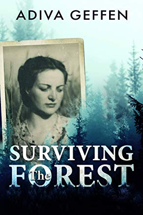 Surviving The Forest:  A WW2 Historical Novel, Based on a True Story of a Jewish Holocaust Survivor Cover