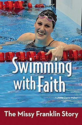 Swimming with Faith: The Missy Franklin Story (ZonderKidz Biography) Cover