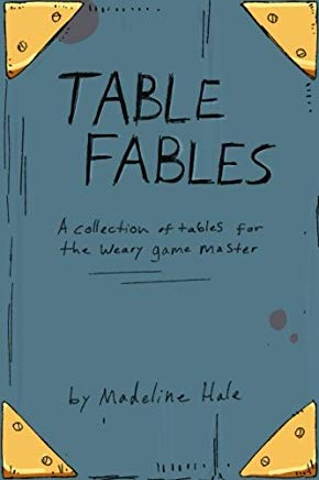 Table Fables: A collection of tables for the weary game master Cover