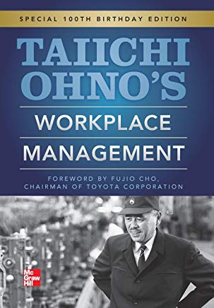 Taiichi Ohnos Workplace Management: Special 100th Birthday Edition Cover