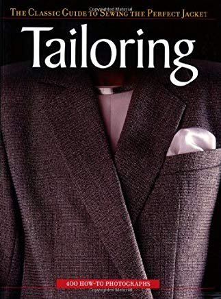Tailoring: The Classic Guide To Sewing The Perfect Jacket Cover