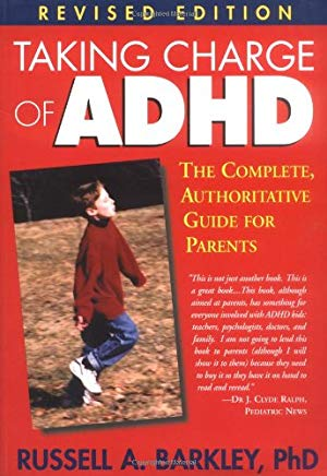Taking Charge of ADHD: The Complete, Authoritative Guide for Parents (Revised Edition) Cover