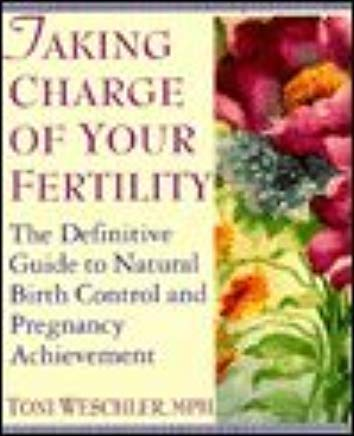 Taking Charge of Your Fertility 1st (first) edition Text Only Cover
