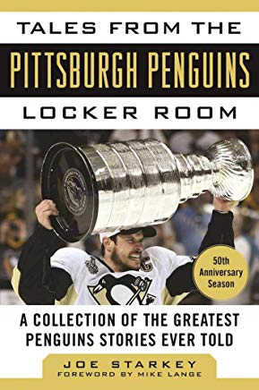 Tales from the Pittsburgh Penguins Locker Room: A Collection of the Greatest Penguins Stories Ever Told (Tales from the Team) Cover