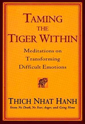 Taming the Tiger Within: Meditations on Transforming Difficult Emotions Cover