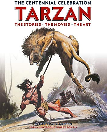 Tarzan: The Centennial Celebration: The Stores, the Movies, the Art Cover